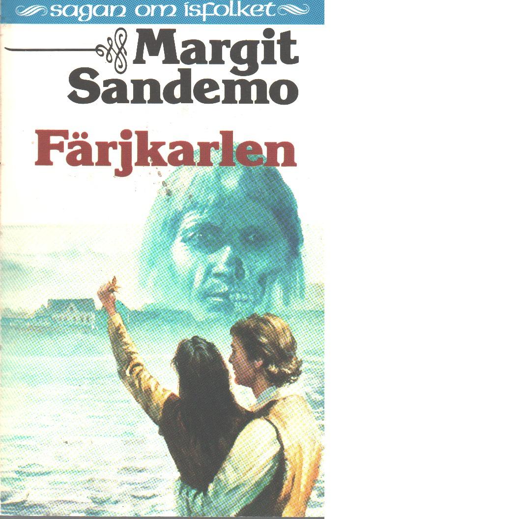 Färjkarlen : Sagan om Isfolket nr. 31 - Sandemo, Margit