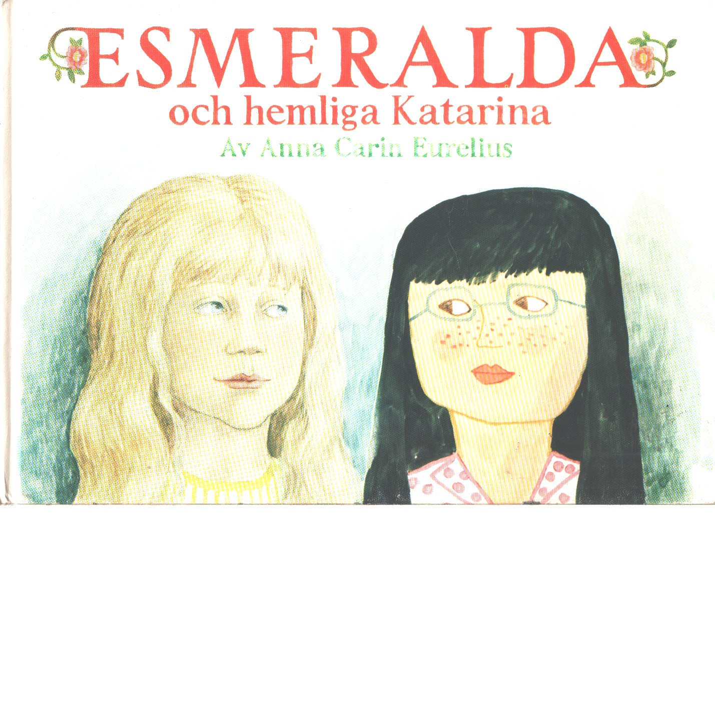 Esmeralda och hemliga Katarina - Eurelius, Anna-Karin