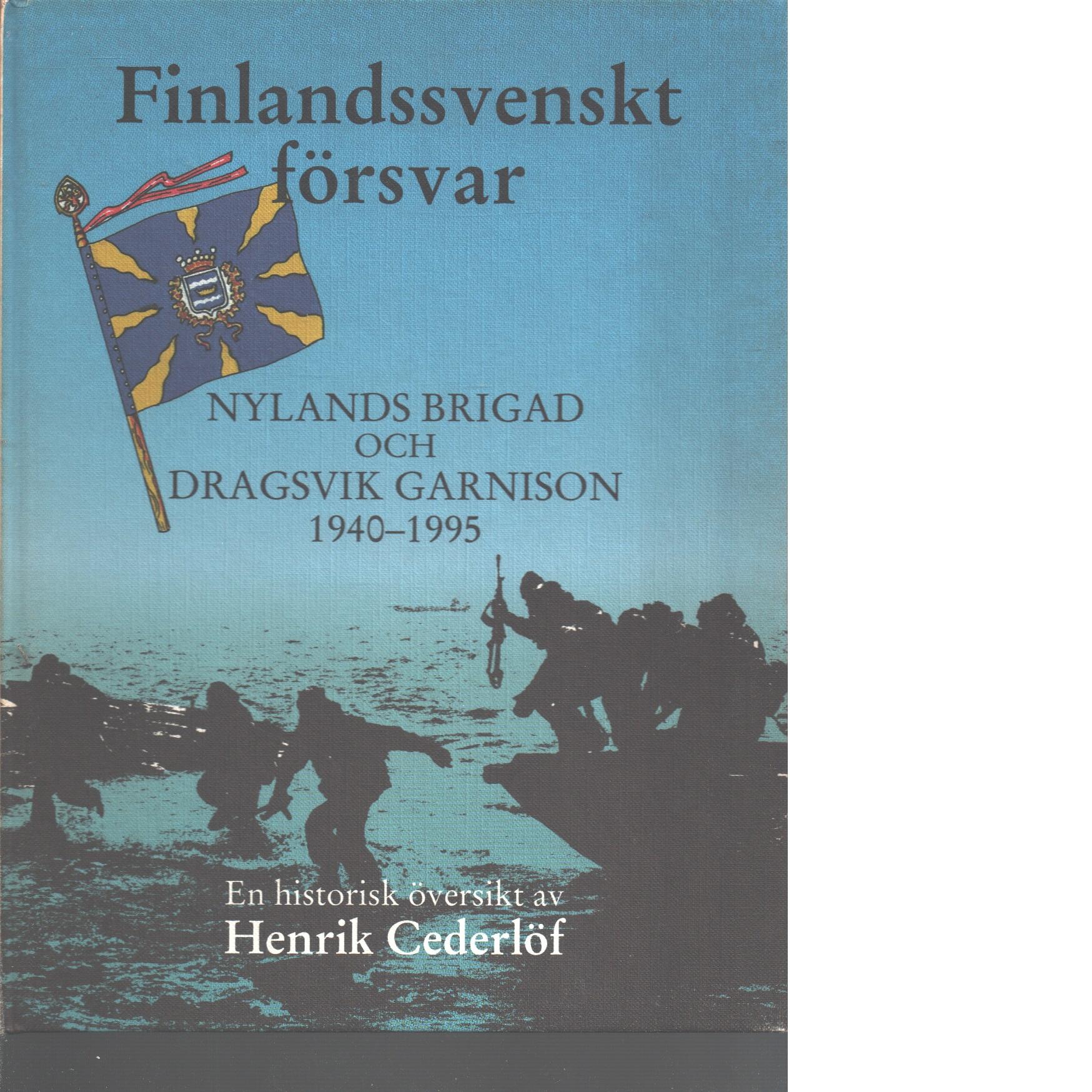 Nylands brigad och Dragsvik garnison : en historisk översikt 1940-1995 - Cederlöf, Henrik