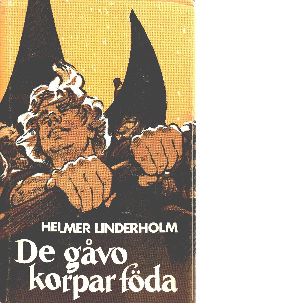 De gåvo korpar föda - Linderholm, Helmer