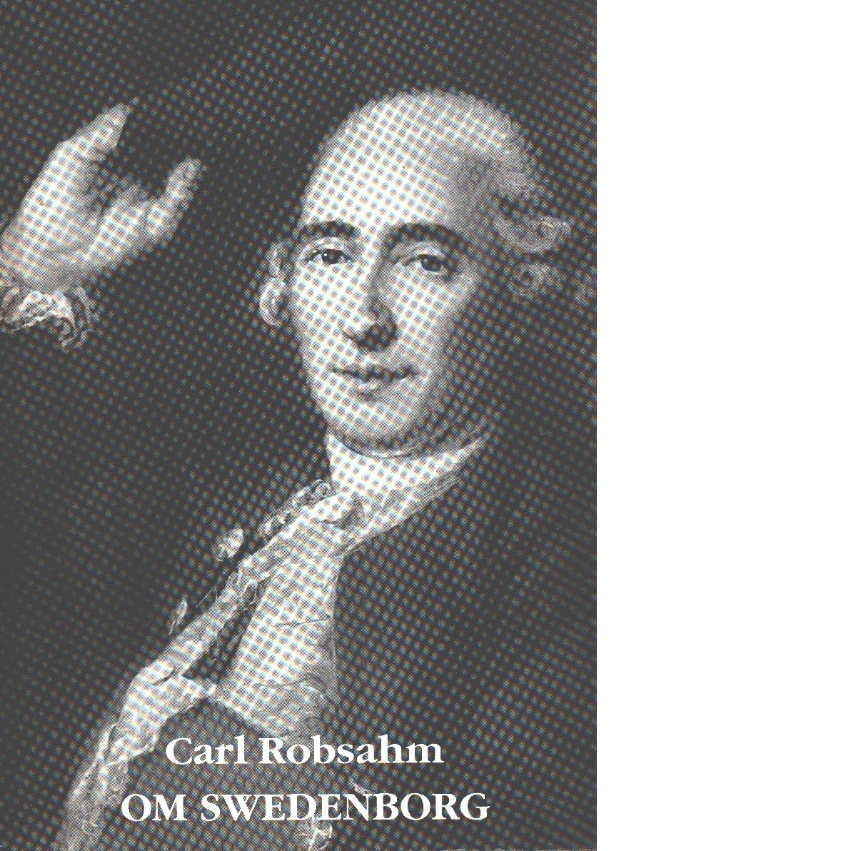 Anteckningar om Swedenborg - Robsahm, Carl