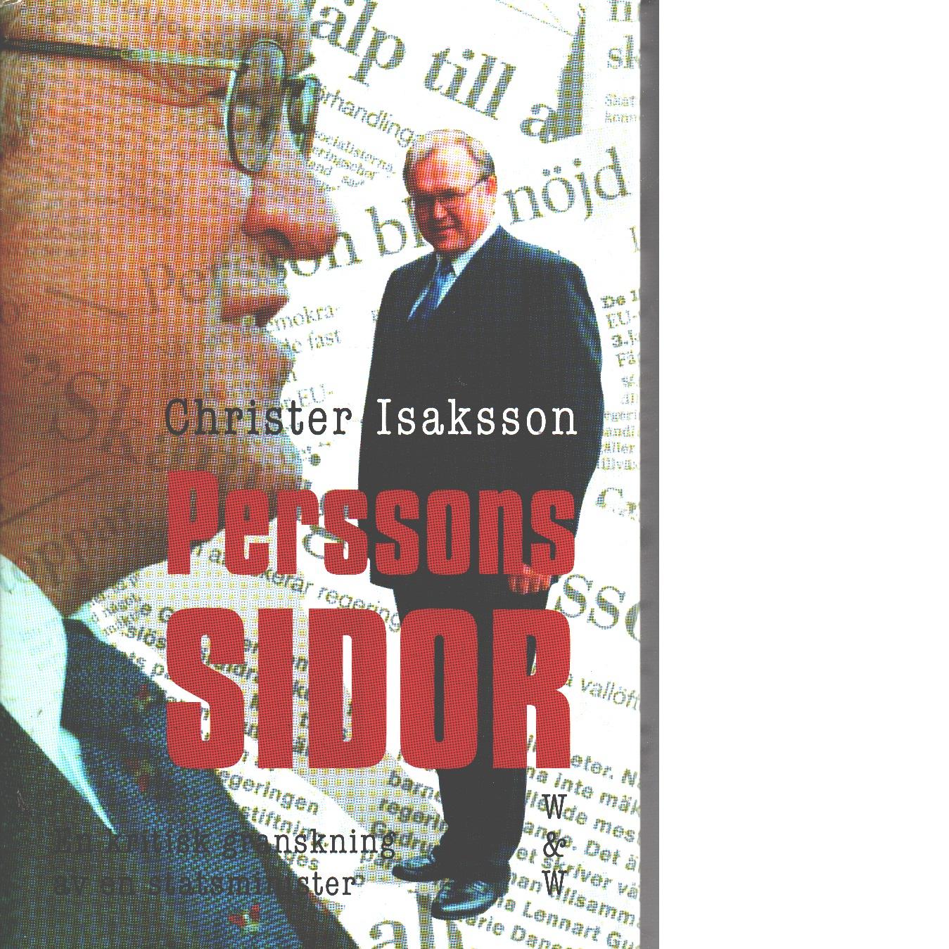 Perssons sidor : en kritisk granskning av en statsminister - Isaksson, Christer