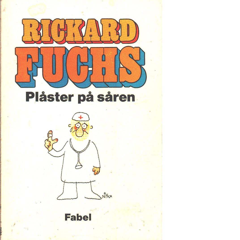Plåster på såren - Fuchs, Rickard