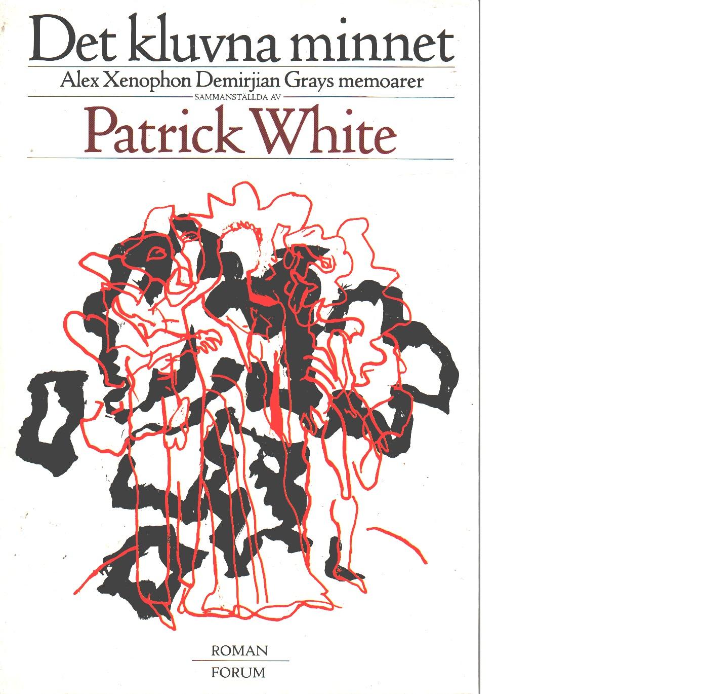 Det kluvna minnet : Alex Xenophon Demirjian Grays memoarer - White, Patrick