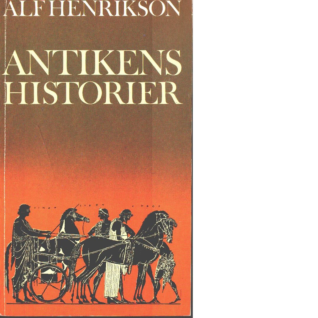 Antikens historier - Henrikson, Alf