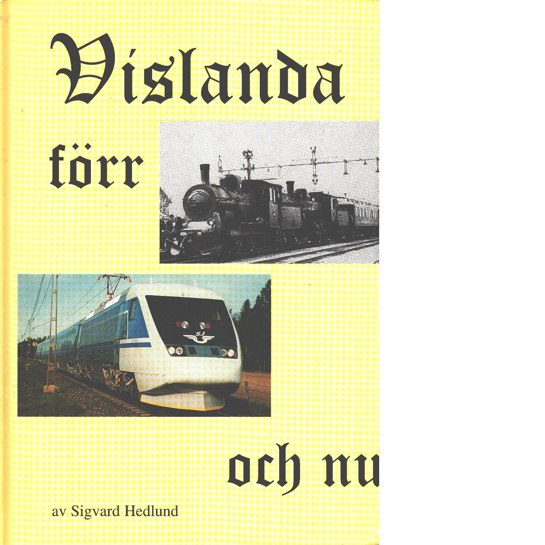 Vislanda - förr och nu - Hedlund, Sigvard