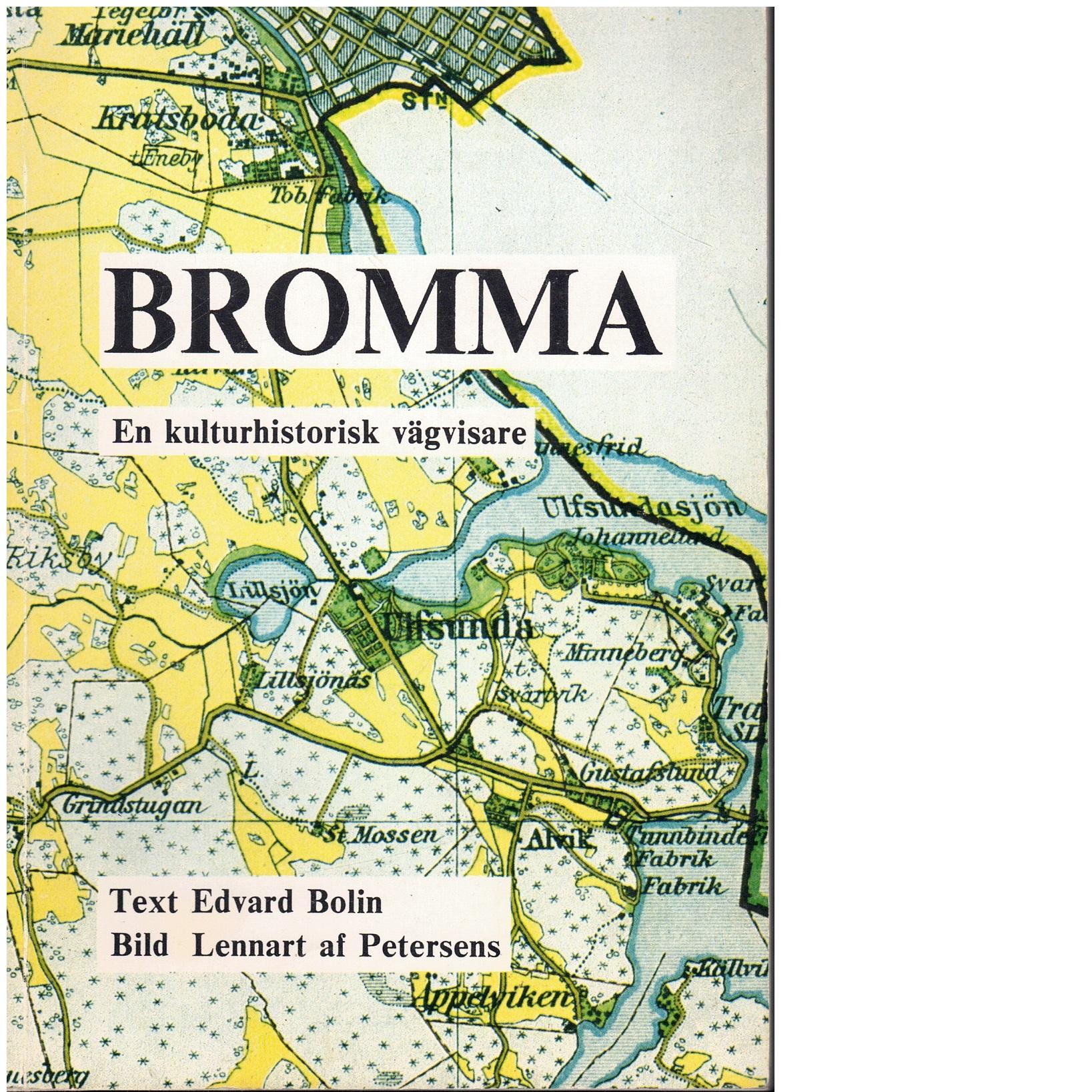 Bromma : en kulturhistorisk vägvisare - Bolin, Edvard Och Petersens, Lennart Af