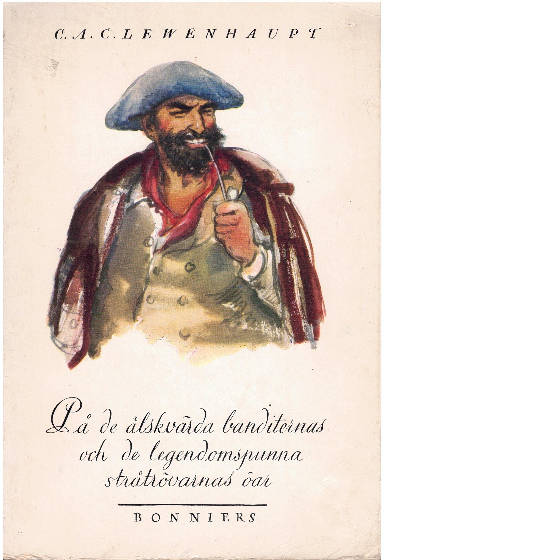 På de älskvärda banditernas och de legendomspunna stråtrövarnas öar. - Lewenhaupt, Claes Adam Carl