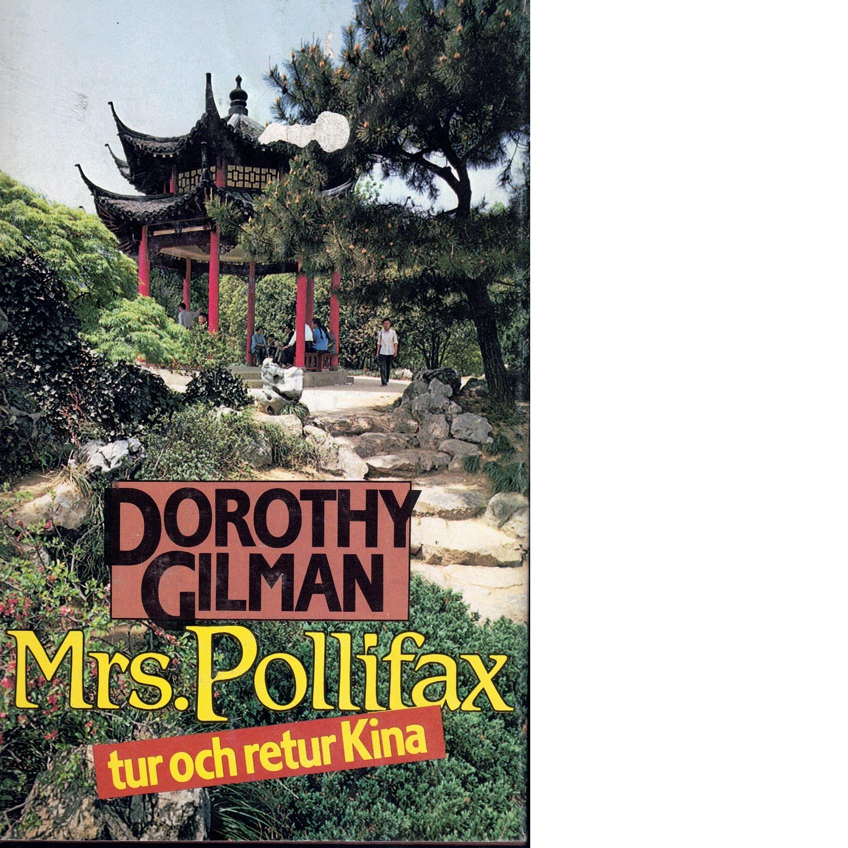 Mrs. Pollifax tur och retur Kina - Gilman, Dorothy