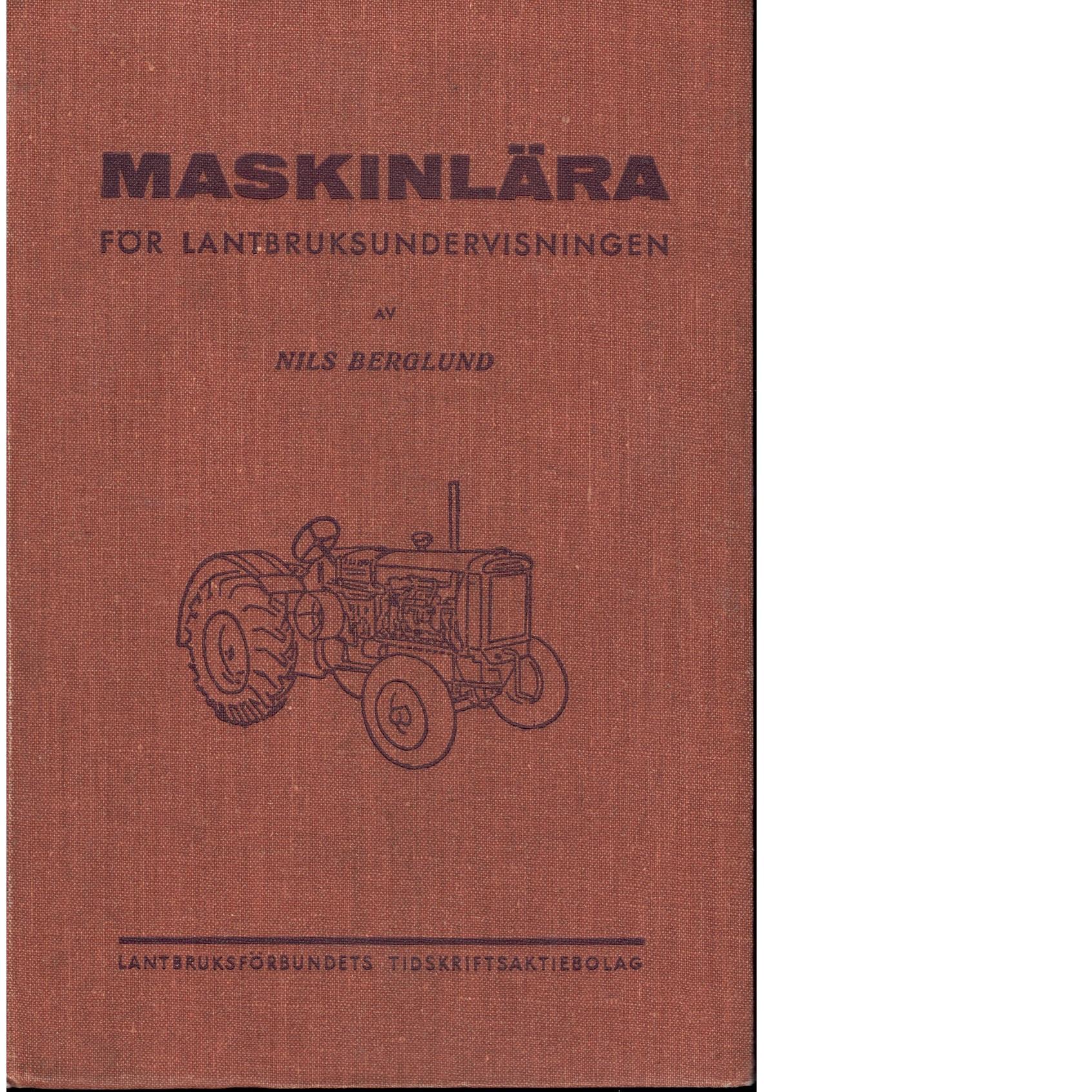 Maskinlära för lantbruksundervisningen - Berglund, Nils