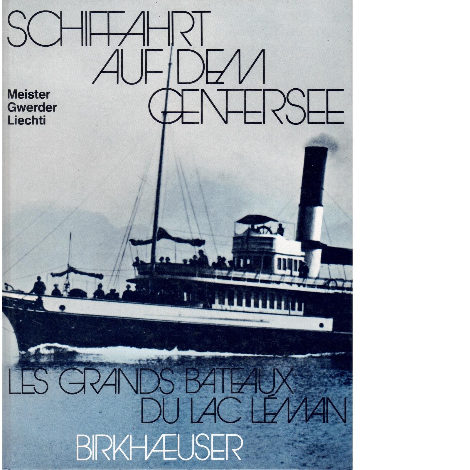 Schiffahrt auf dem Genfersee - MEISTER och GWERDER  samt  LIECHTI