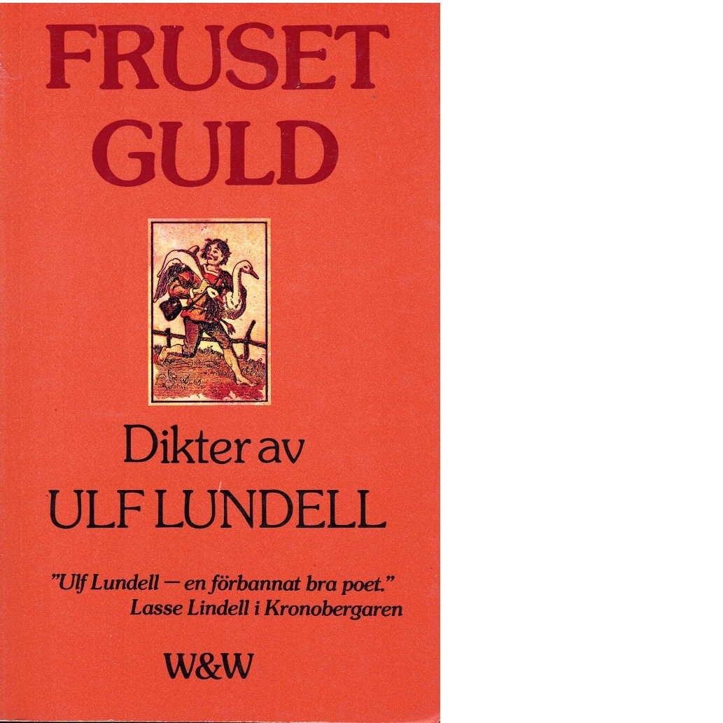 Fruset guld : dikter 1969-1978 - Lundell, Ulf