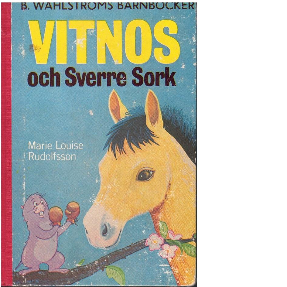 Vitnos och Sverre Sork - Rudolfsson, Marie Louise