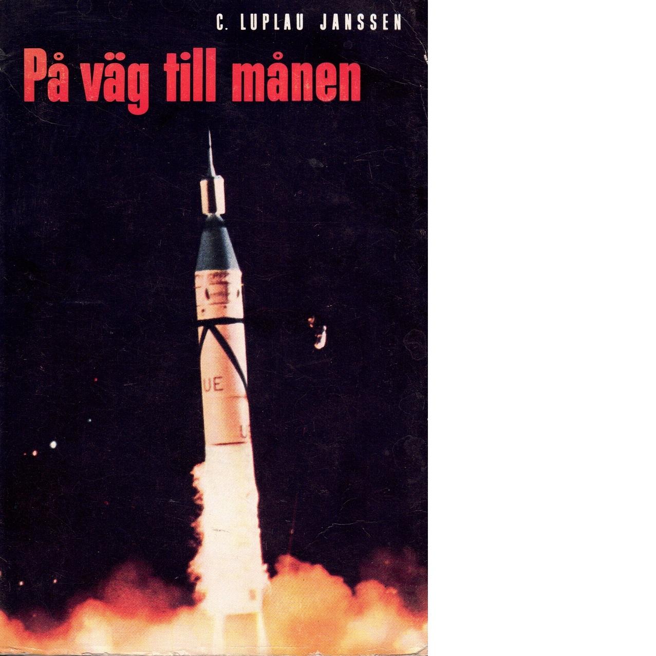 På väg till månen - Luplau Janssen, C.