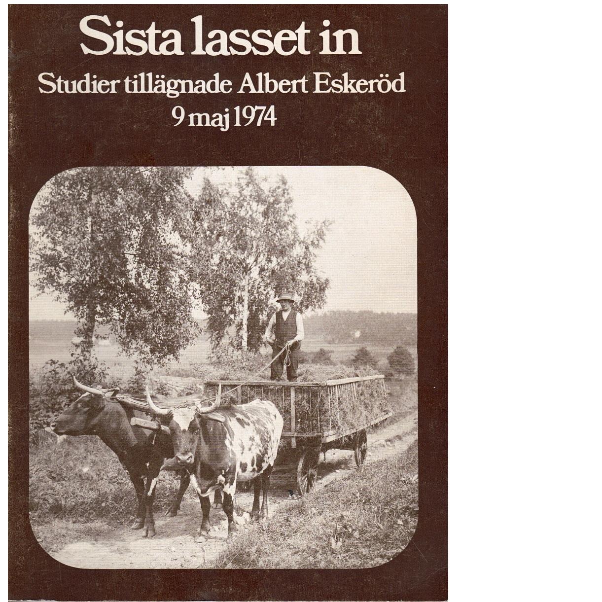 Sista lasset in - Studier tillägnade Albert Eskeröd 9 maj 1974 - Red.