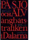 På sjö och älv : ångbåtstrafiken i Dalarna - Red.