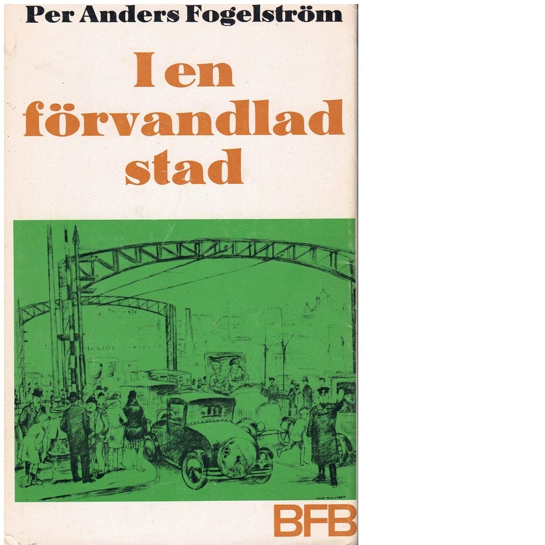 I en förvandlad stad - Fogelström, Per Anders
