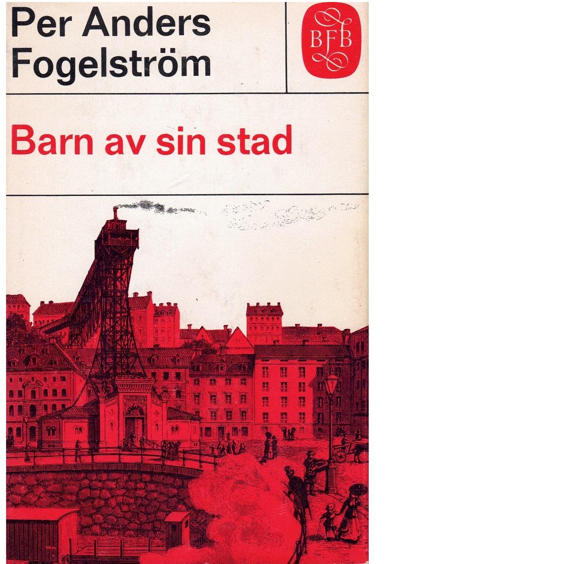 Barn av sin stad - Fogelström, Per Anders