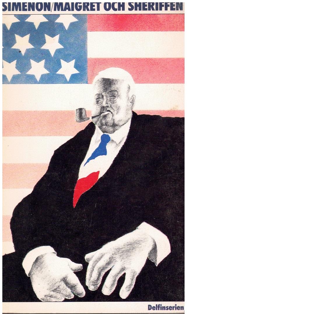 Maigret och sheriffen - Simenon, Georges
