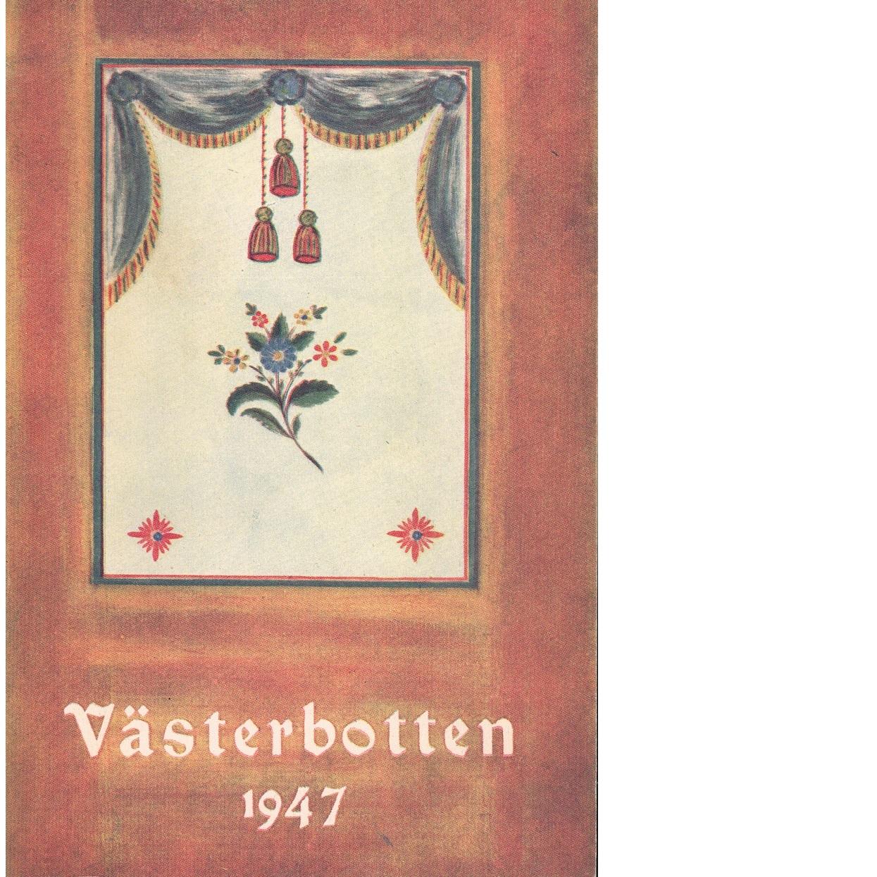 Västerbotten 1947 : Västerbottens läns hembygdsförenings årsbok - Red.