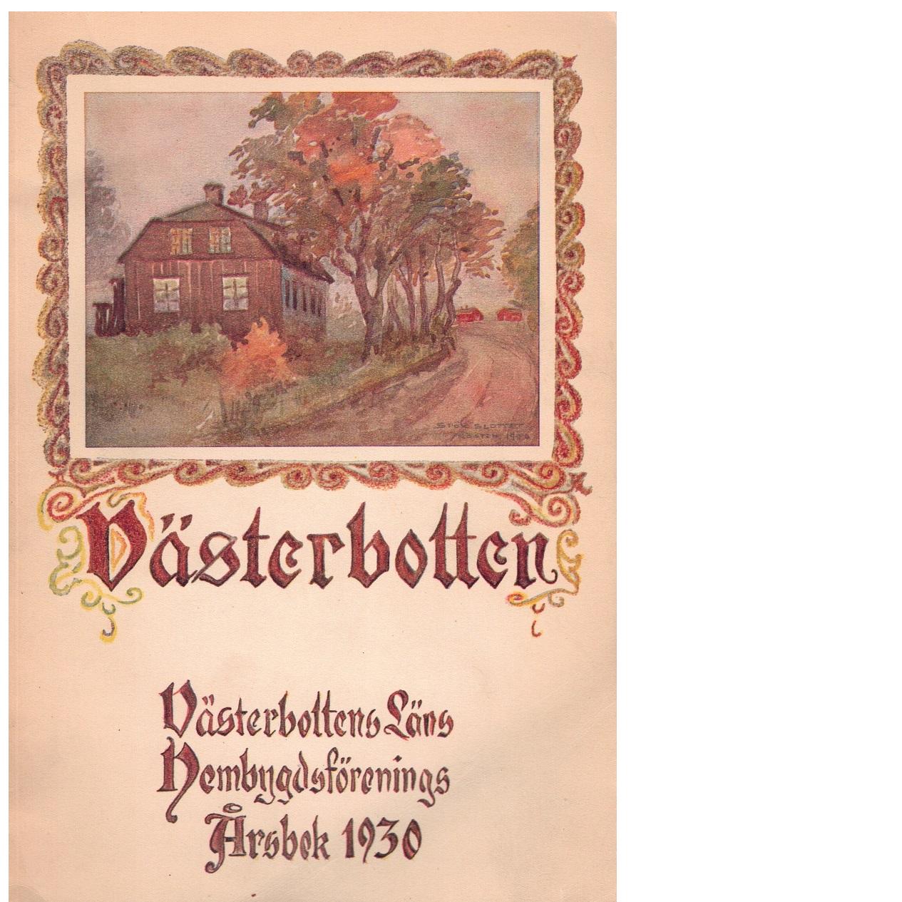 Västerbotten 1930 : Västerbottens läns hembygdsförenings årsbok - Red.