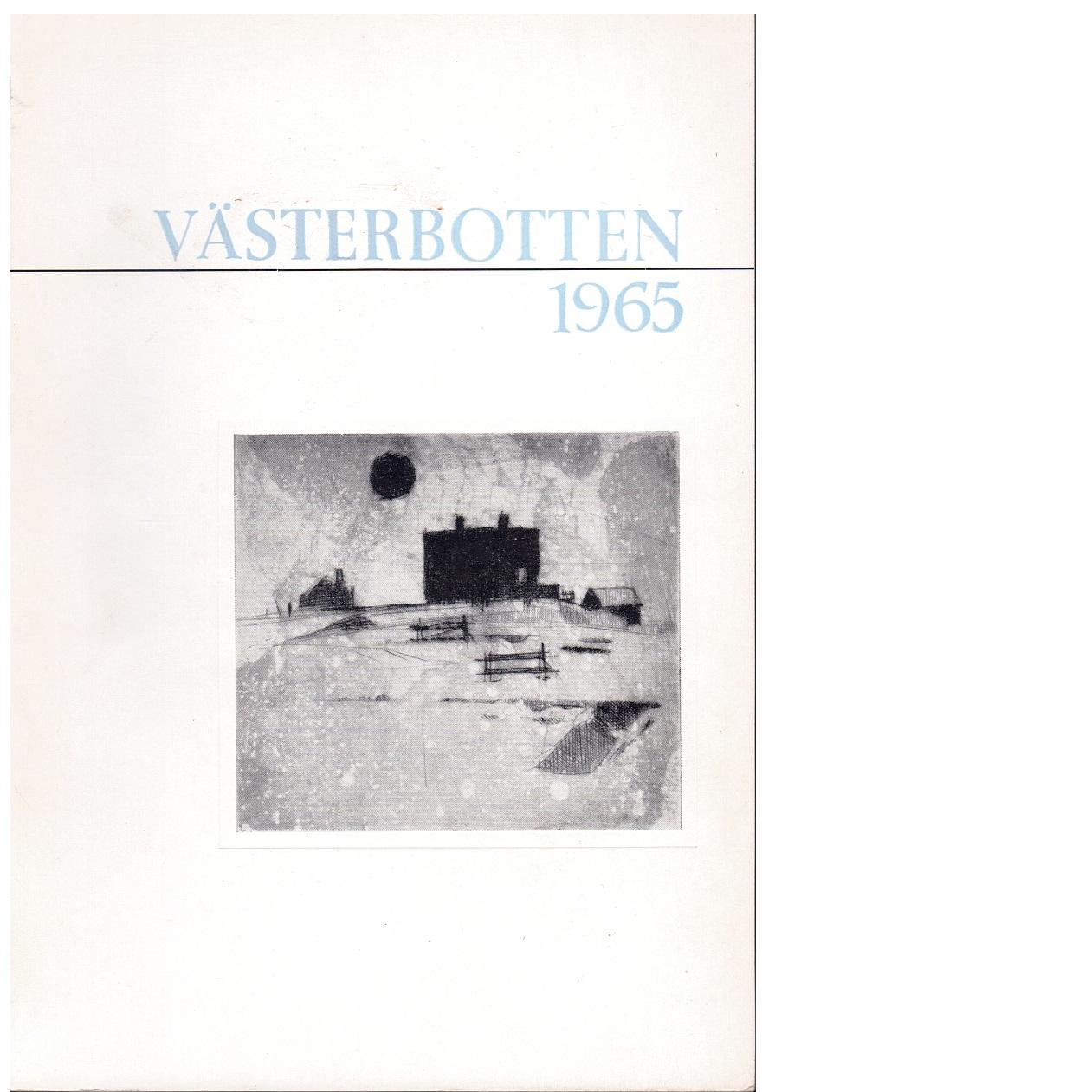 Västerbotten 1965 Västerbottens läns hembygdsförenings årsbok - Red.
