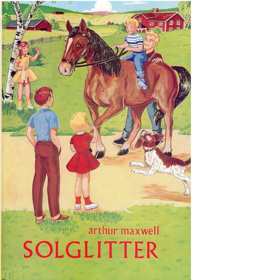 Solglitter.   Spännande, lärorikt, roligt - Maxwell, Arthur S.