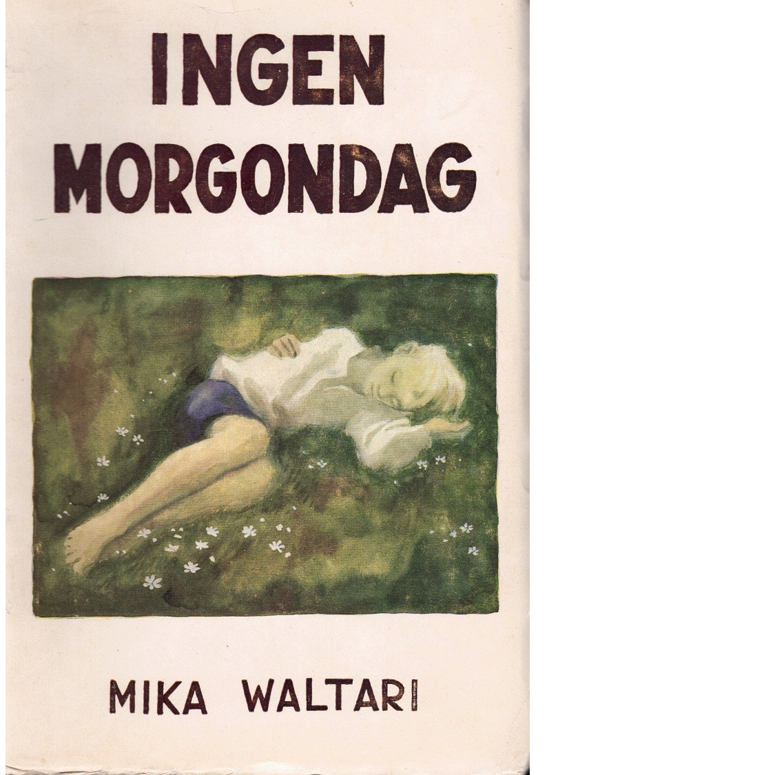 Ingen morgondag - Waltari, Mika