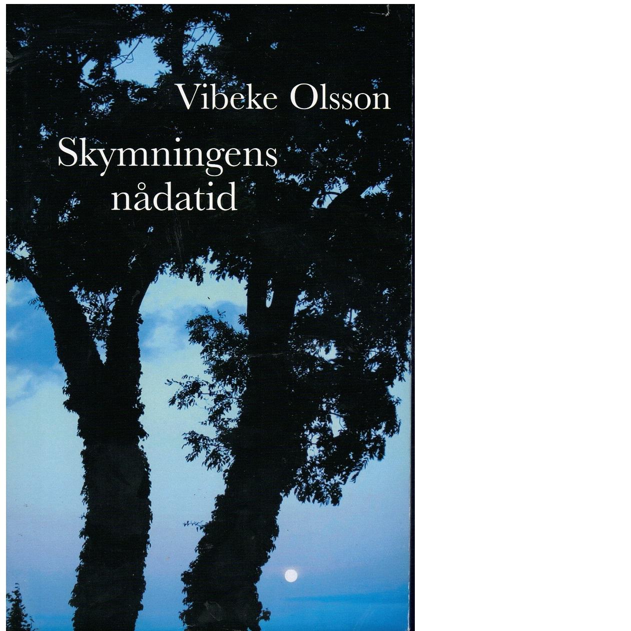 Skymningens nådatid - Olsson, Vibeke