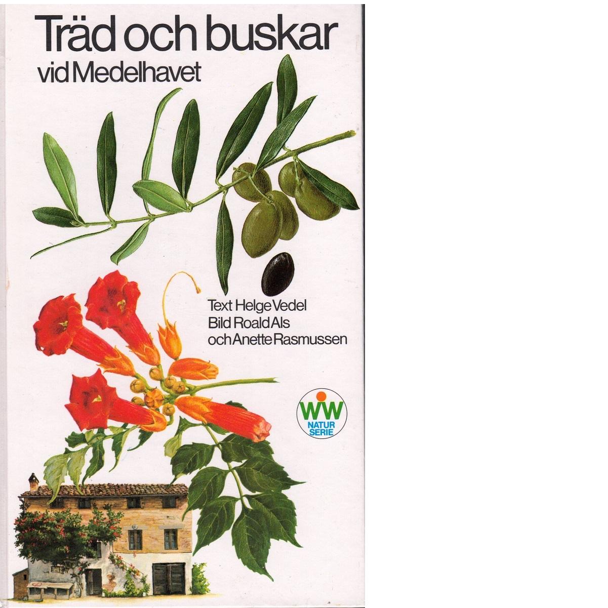 Träd och buskar vid Medelhavet - Vedel, Helge och Als, Roald samt Rasmussen, Anette