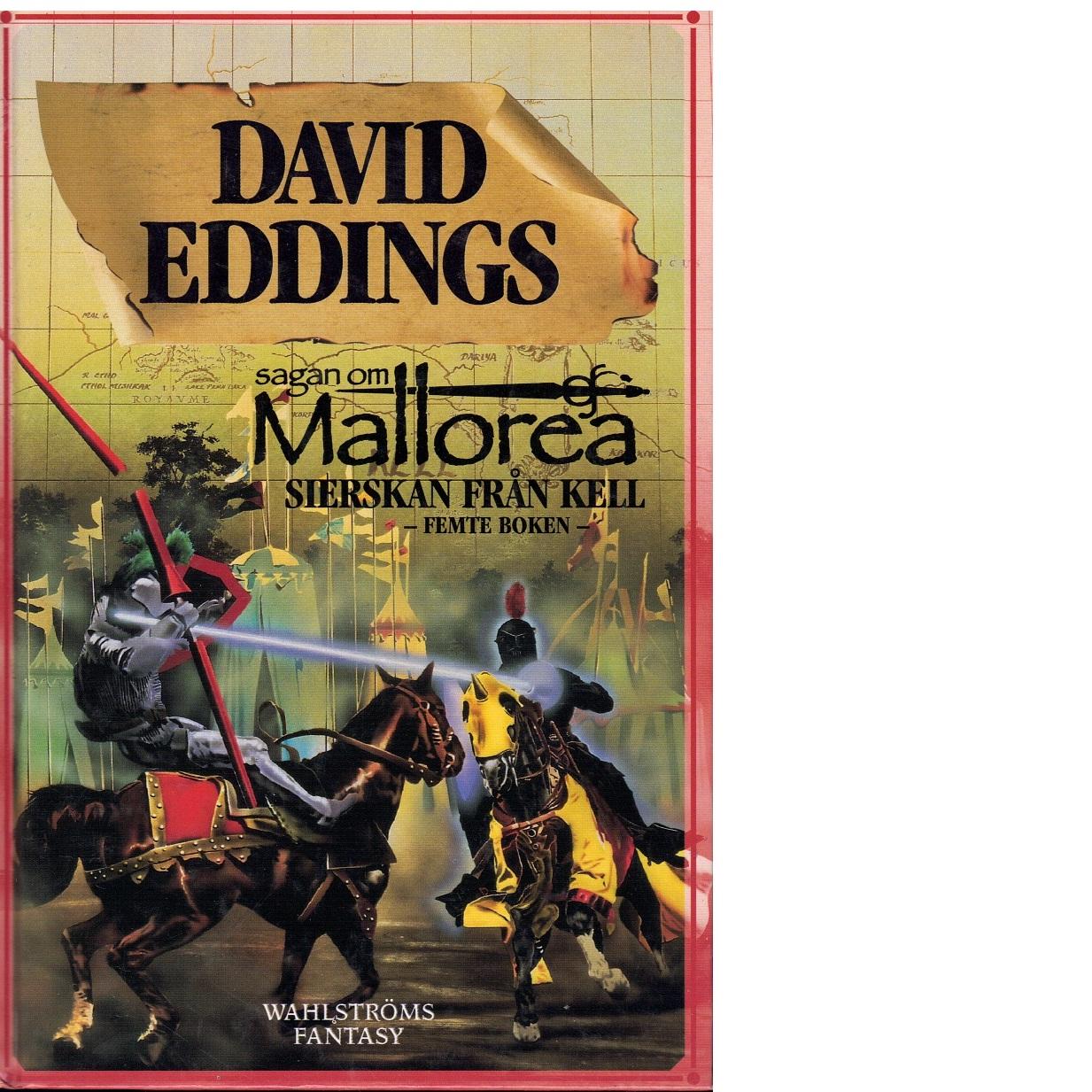 Sagan om Mallorea. Bok 5, Sierskan från Kell - Eddings, David