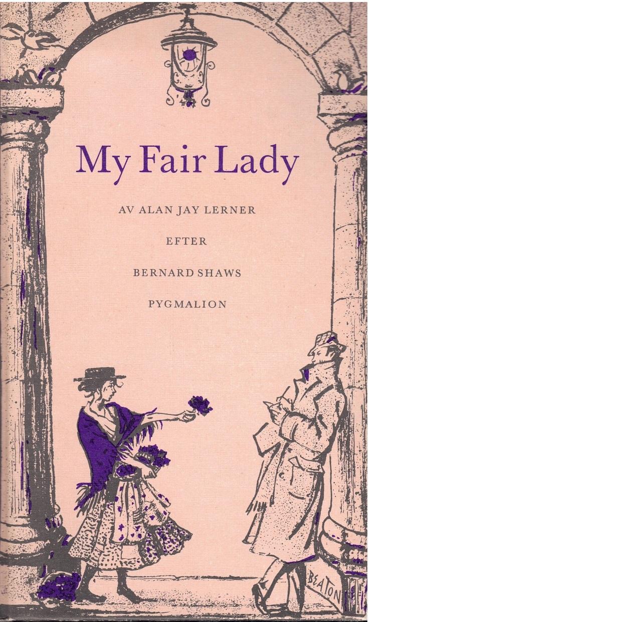 My Fair Lady - Lerner, Alan Jay