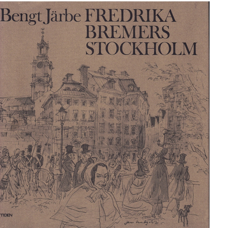 Fredrika Bremers Stockholm - Järbe, Bengt