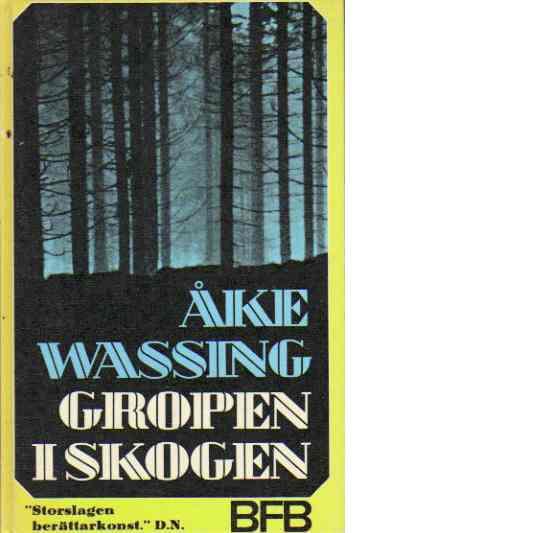 Gropen i skogen - Wassing, Åke
