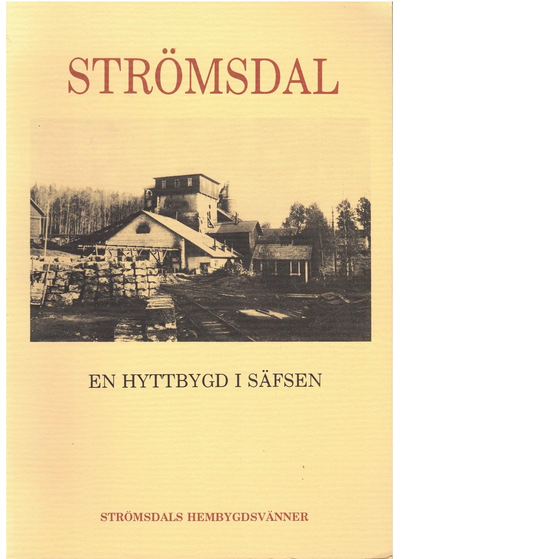 Strömsdal En hyttbygd i Säfsen - Red.