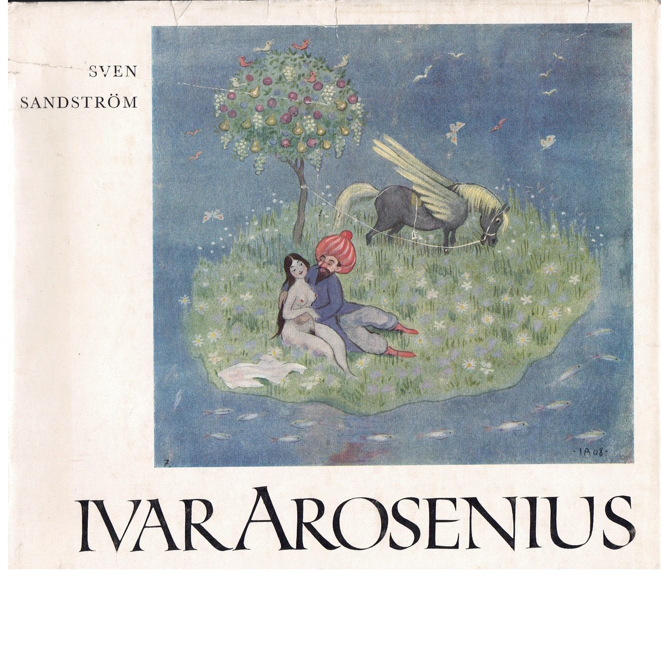 Ivar Arosenius : hans konst och liv - Sandström, Sven