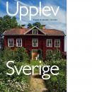 Upplev Sverige : en guide till upplevelser i hela landet - Ottosson, Mats och Ottosson, Åsa