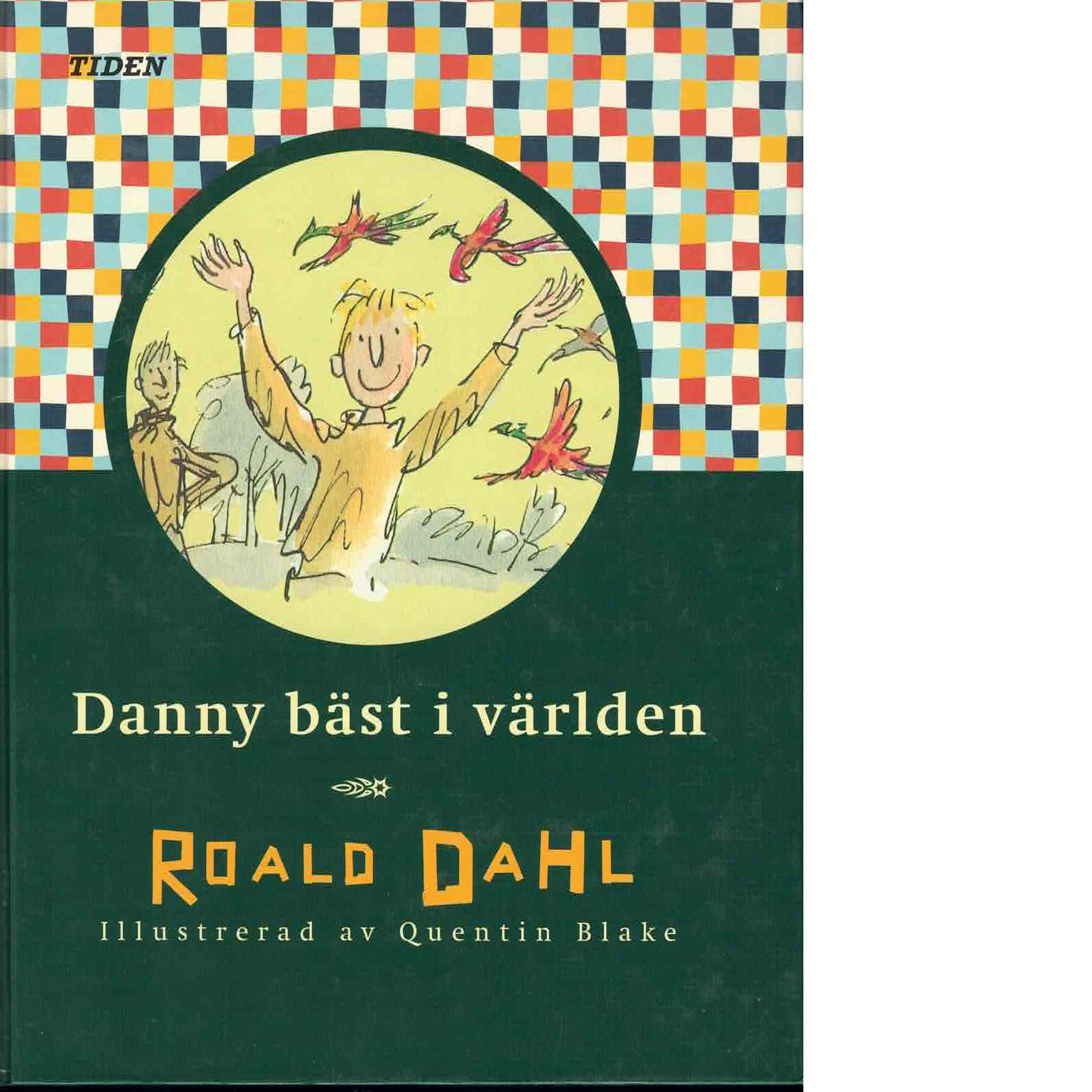 Danny bäst i världen - Dahl, Roald