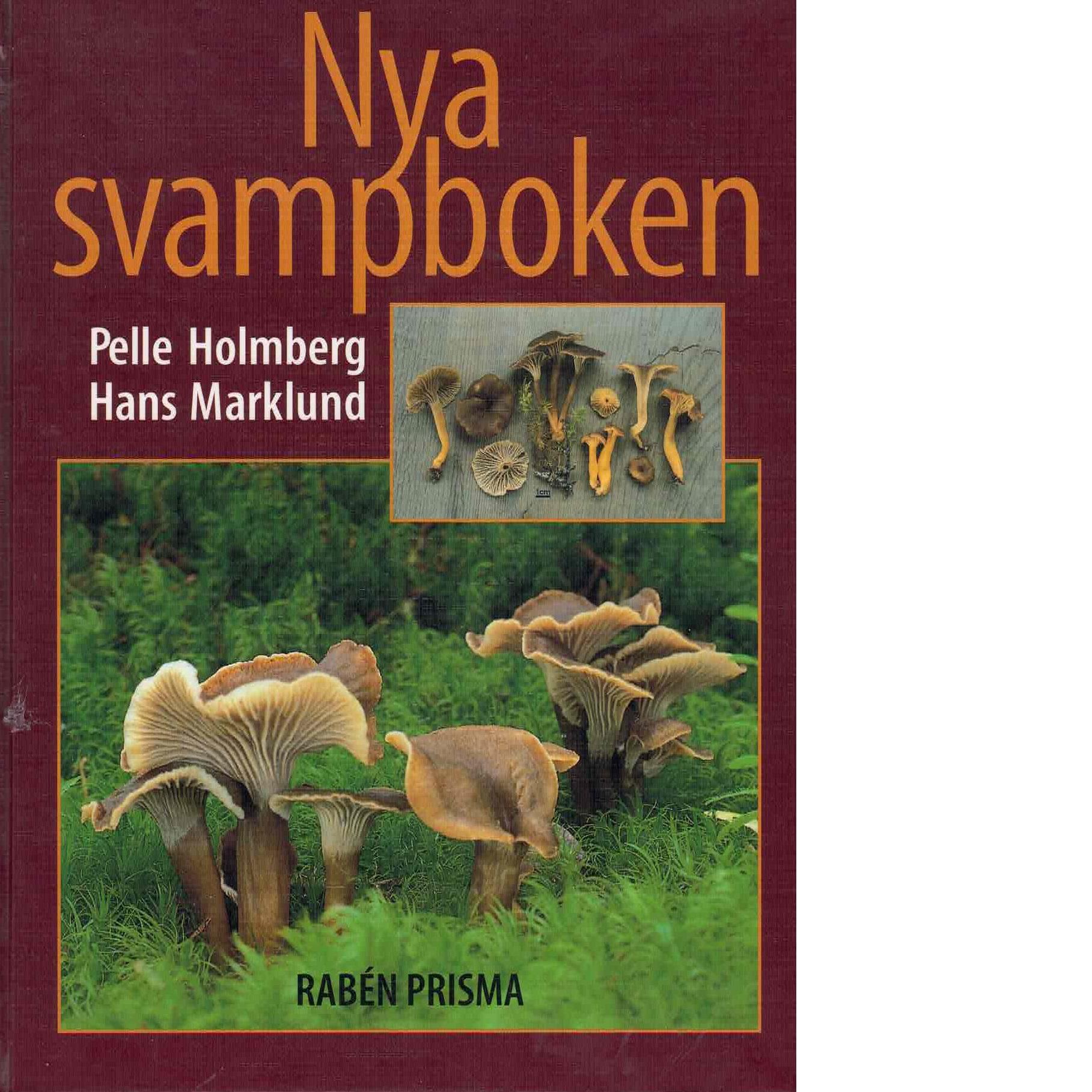 Nya svampboken - Holmberg, Pelle och Marklund, Hans
