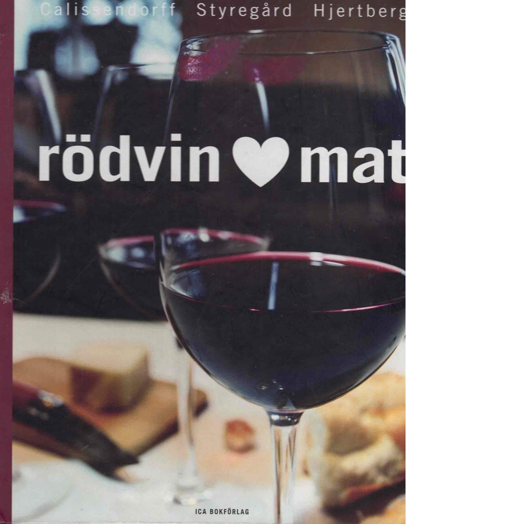 Rödvin älskar mat - Styregård, Per och Calissendorff, Anders