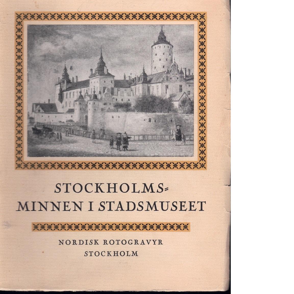 Stockholmsminnen i Stadsmuseet - Red.