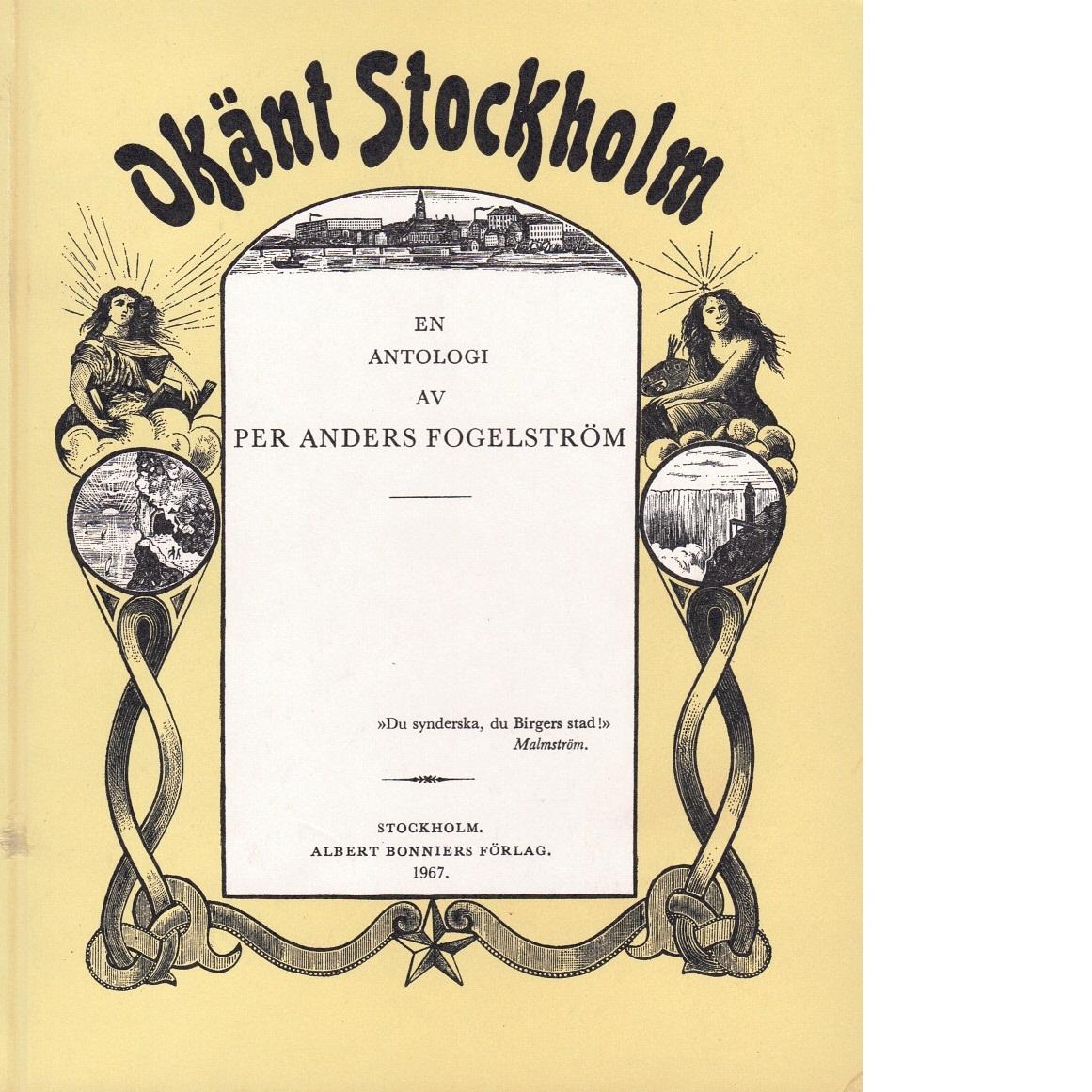 Okänt Stockholm : en antologi - Fogelström, Per Anders