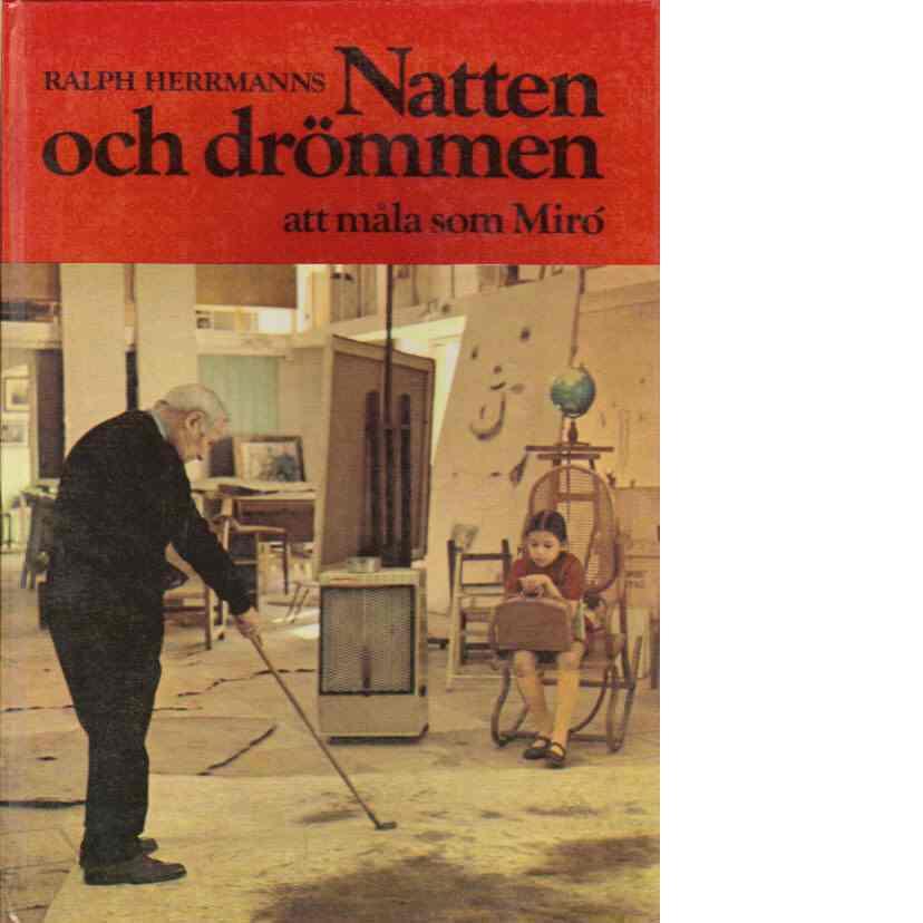 Natten och drömmen : att måla som Miró - Herrmanns, Ralph