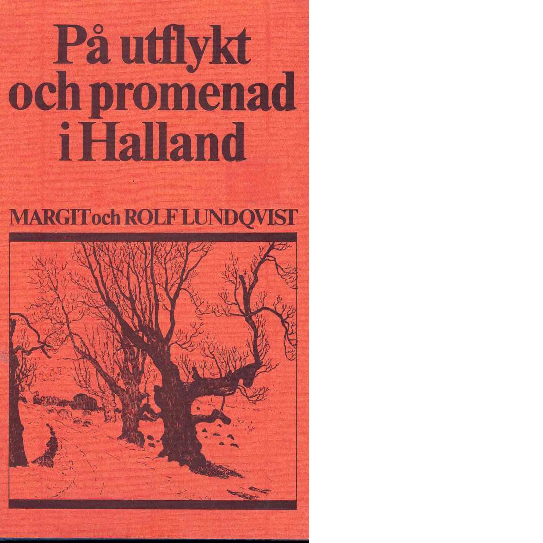 På utflykt och promenad i Halland - Lundqvist, Margit och Lundqvist, Rolf