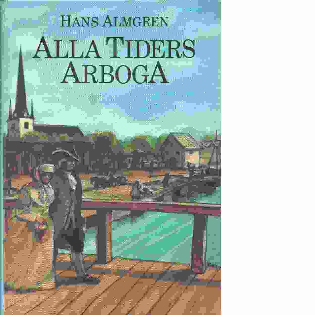 Alla tiders Arboga - Almgren, Hans