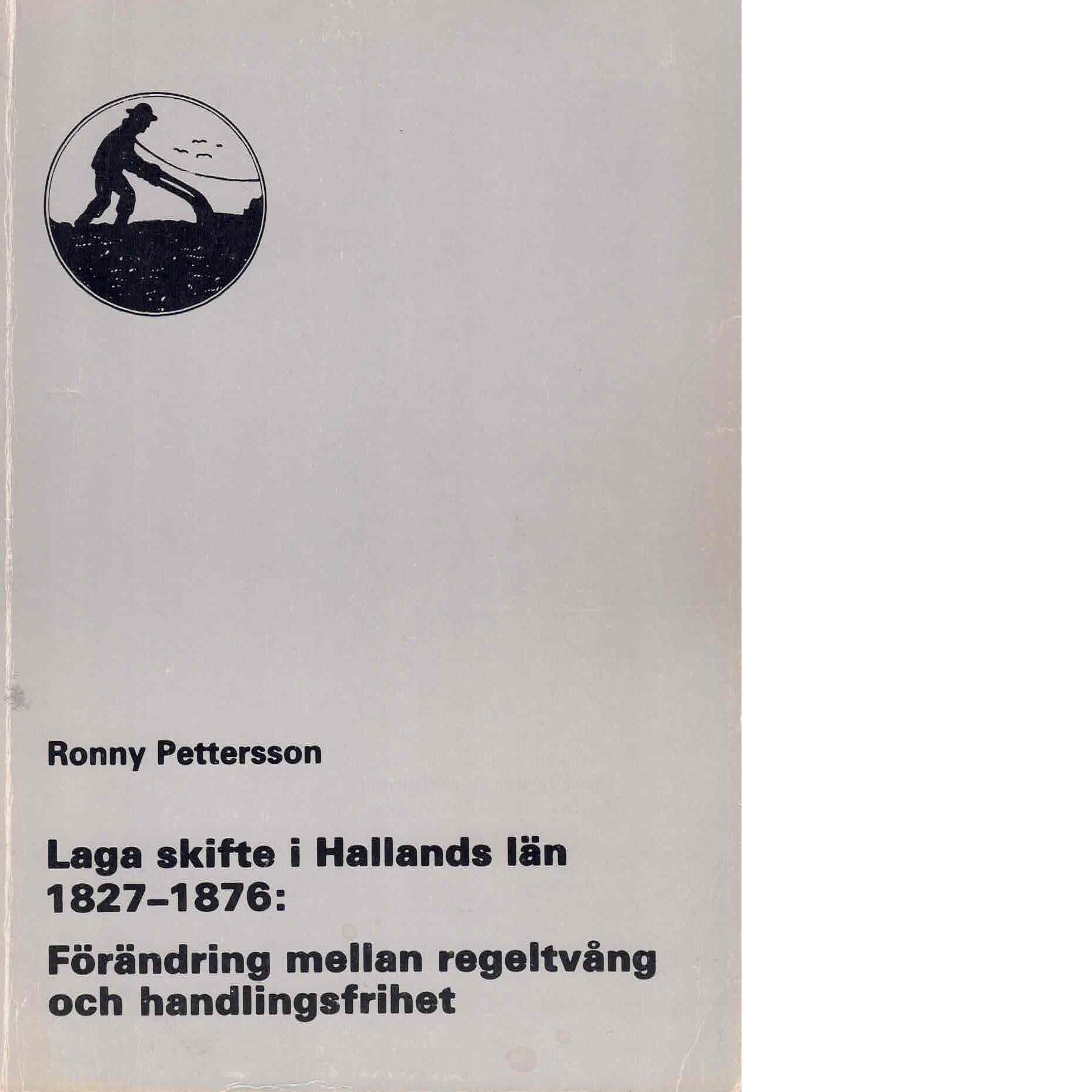 Laga skifte i Hallands län 1827-1876 - Pettersson, Ronny
