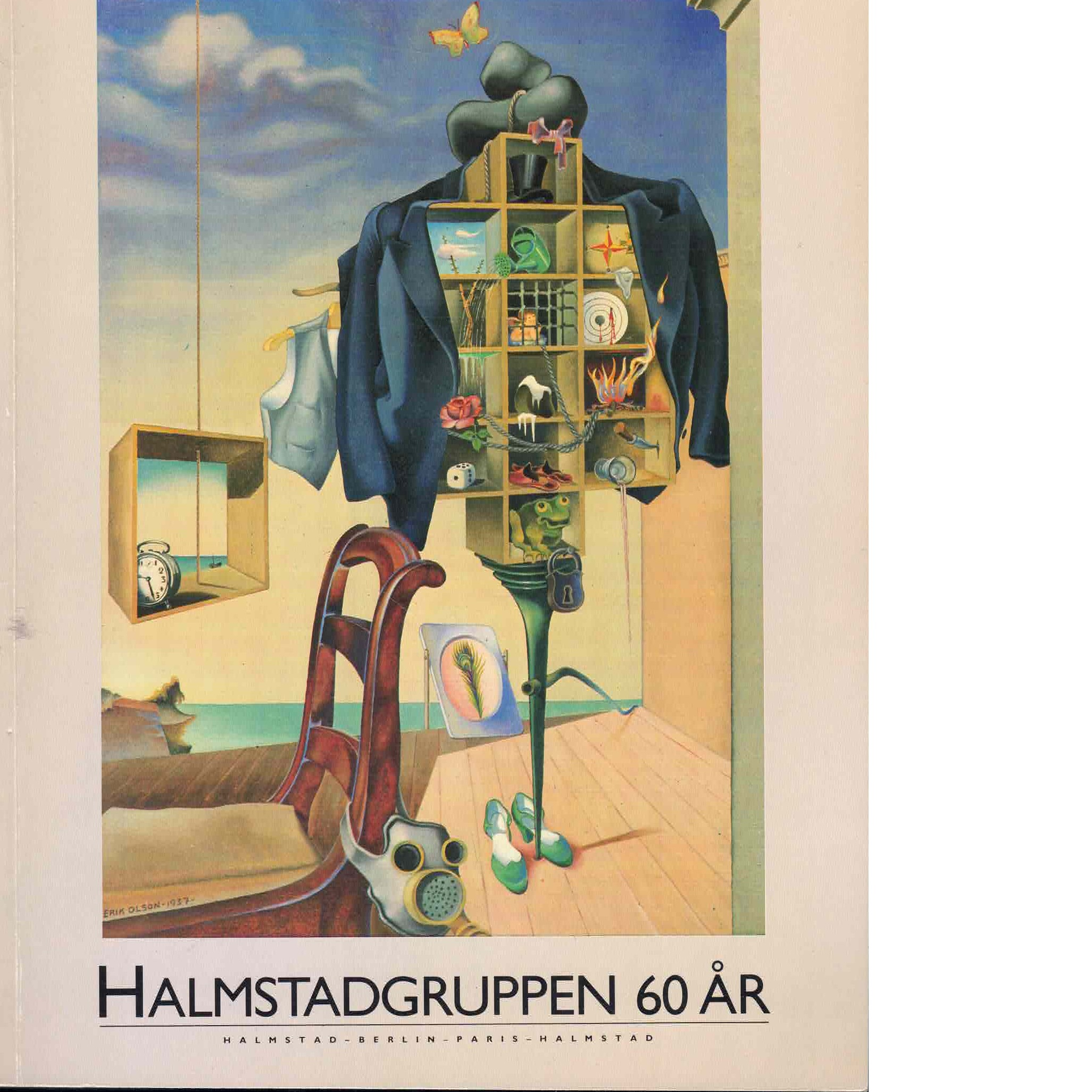 Halmstadgruppen 60 år : Halmstad-Berlin-Paris-Halmstad : Liljevalchs [7 april - 4 juni 1989] - Robbert, Louise