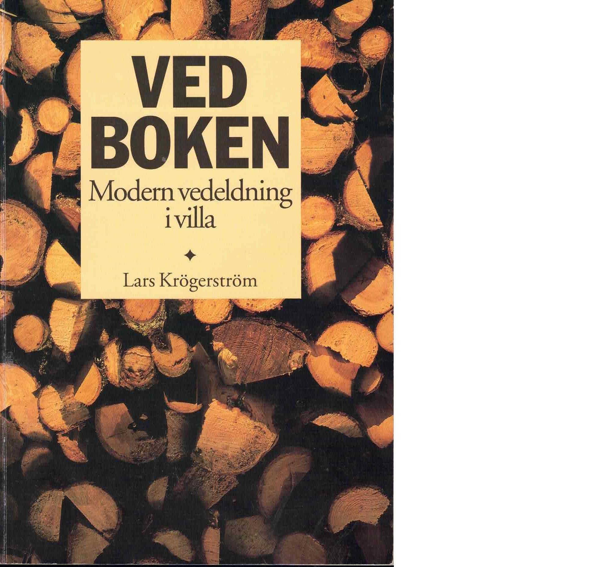 Vedboken : modern vedeldning i villa - Krögerström, Lars