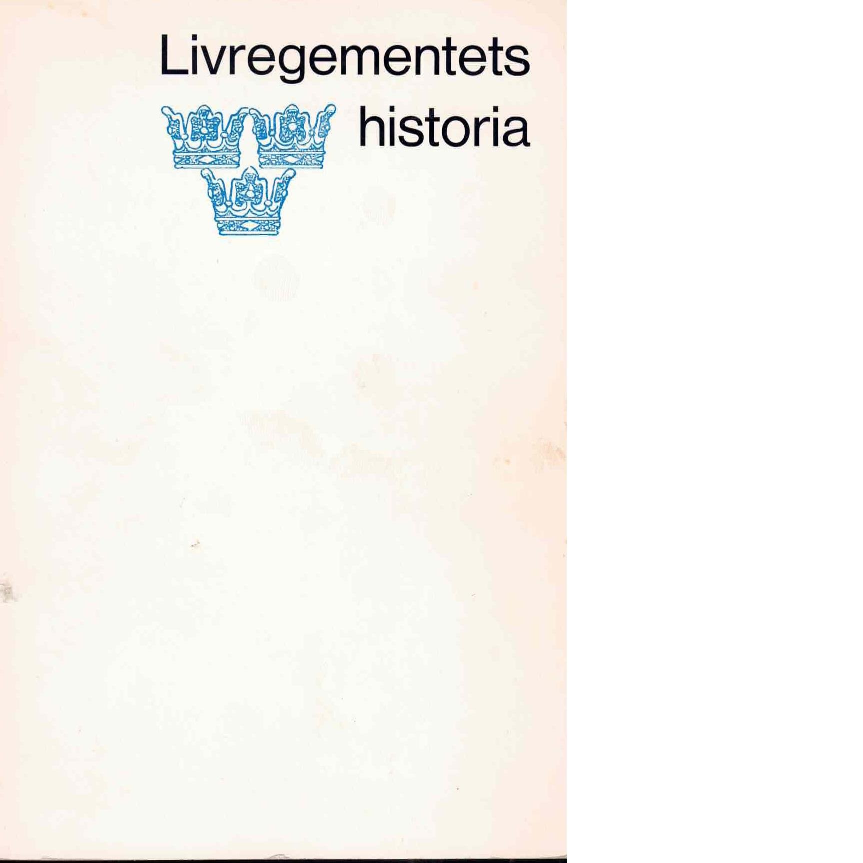 Livregementets historia - Byström, Åke Och Vogel, Alfred A. Samt Littorin, Sven