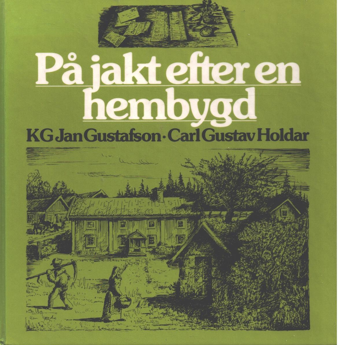 På jakt efter en hembygd - Gustafson, K. G. Jan och Holdar, Carl-Gusta